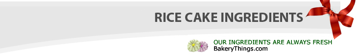 rice cakes and stuff. we always provide fresh ingredients at bakerythings.com